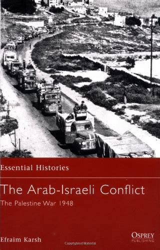 a history of the arabâ israeli conflict books osprey essential histories book series osprey
