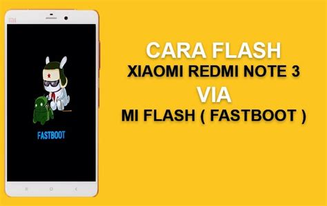 tutorial flash xiaomi redmi note 3 cara flash xiaomi redmi note 3 pro via mi flash fastboot