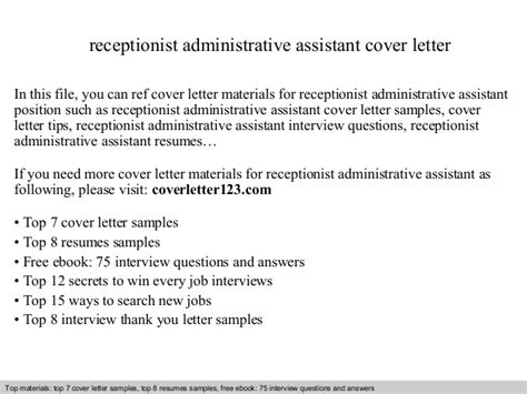 Receptionist Administrator Cover Letter by Receptionist Administrative Assistant Cover Letter