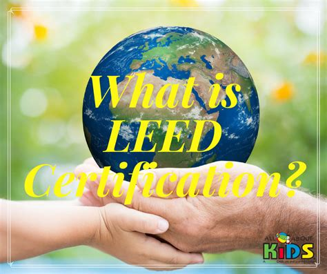 what is a leed certification what is leed certification all about child care