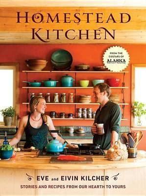 homestead kitchen homestead kitchen kilcher 9780553459562