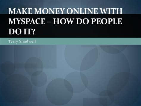 How Do People Make Money Online - make money online with my space how do