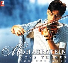 love themes instrumental mohabbatein love themes instrumental cd