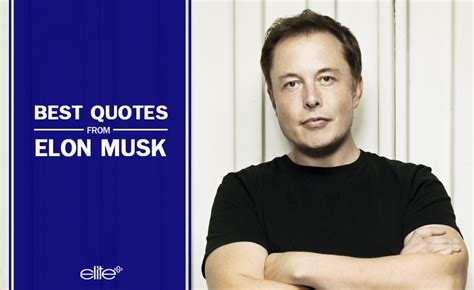 elon musk leadership essay best quotes from elon musk