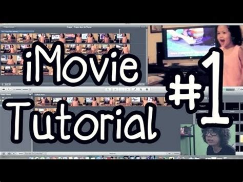 tutorial imovie editing 1 imovie tutorial basic basic imovie video editor