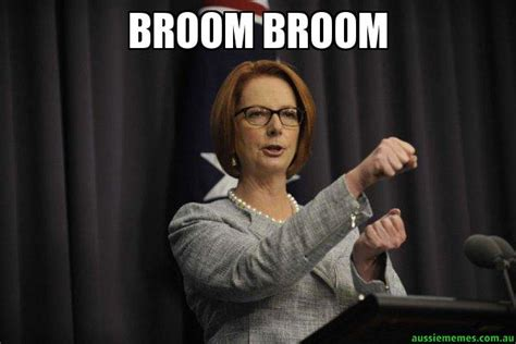 Broom Meme - broom broom julia steering the ship aussie memes
