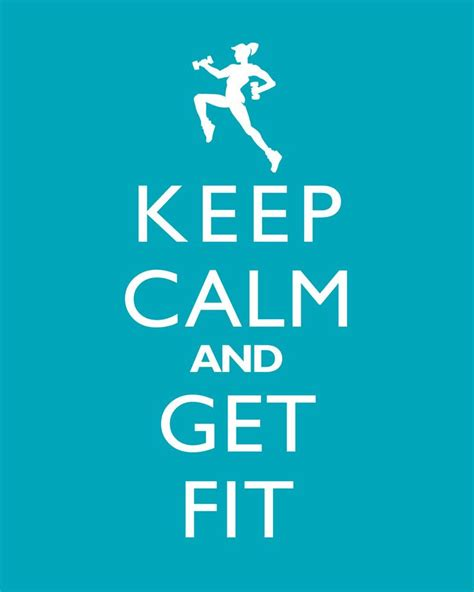 keep calm and get fit keep calm and get fit quest for healthy