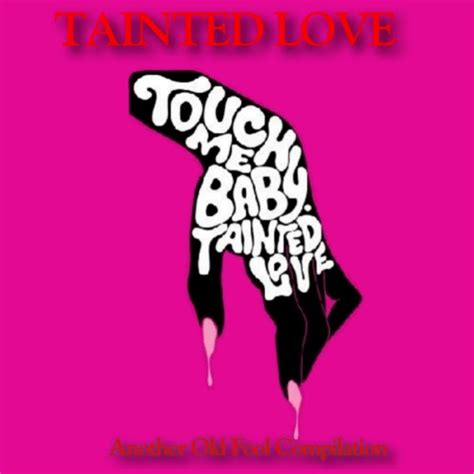 tainted love mp hep kat s kewl kuts tainted loveold fool compilation