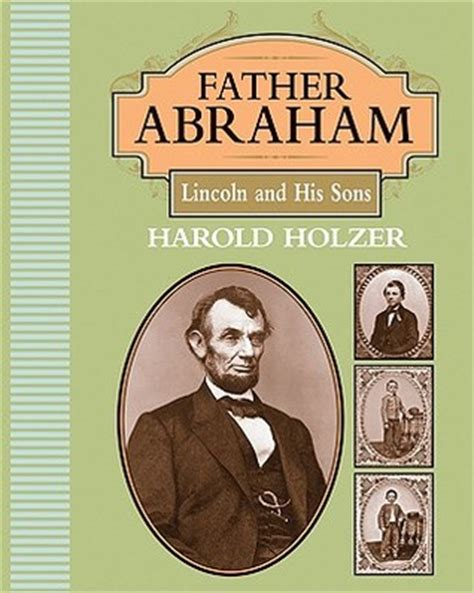 sons books abraham lincoln and his sons by harold holzer
