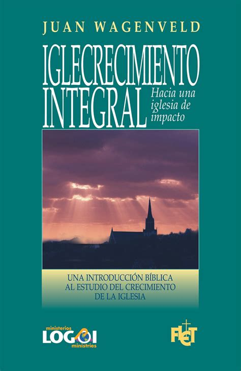 Libros Cristianos Que Edifican | iglecrecimiento integral juan wagenveld libros