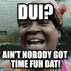 Dui Memes - dui sweet brown meme on memegen