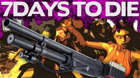 7 days to die by youalwayswin buckshot shootout 7 days to die 16