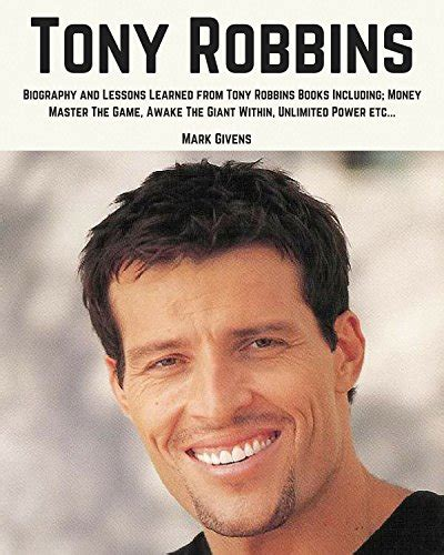 tony robbins the life tony robbins biography and lessons learned from tony robbins books including money master the