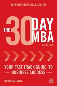 Mba Fast Track by The 30 Day Mba Your Fast Track Guide To Business Success