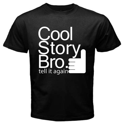 T Shirt Cool Story Bro High Quality cool story bro tell it again jersey shore mtv logo black t
