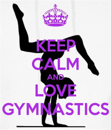 imagenes de keep calm and love gymnastics keep calm and love gymnastics poster gymnasticslover