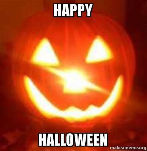 Happy Halloween Meme - happy halloween make a meme