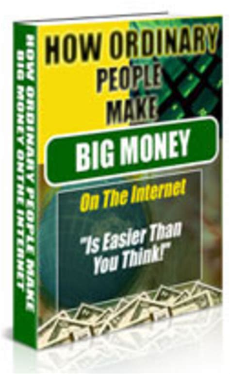 Making Big Money Online - how ordinary people make big money download business