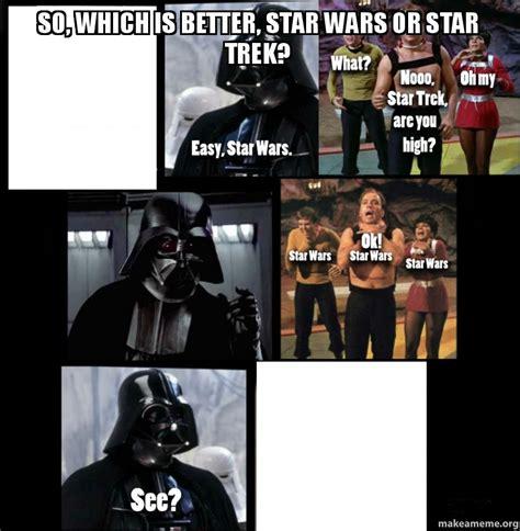 Star Wars Star Trek Meme - crazy star trek vs star wars meme
