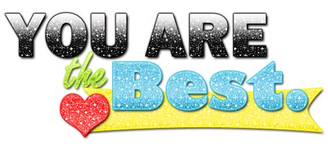 the best texto png you are the best by mostachomaslowrusher on