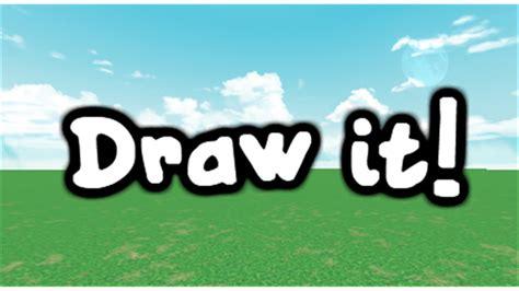 draw it draw it roblox