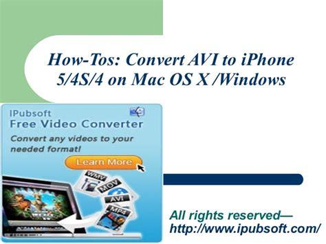 convert avi to iphone 5 4s 4 on mac os x windows