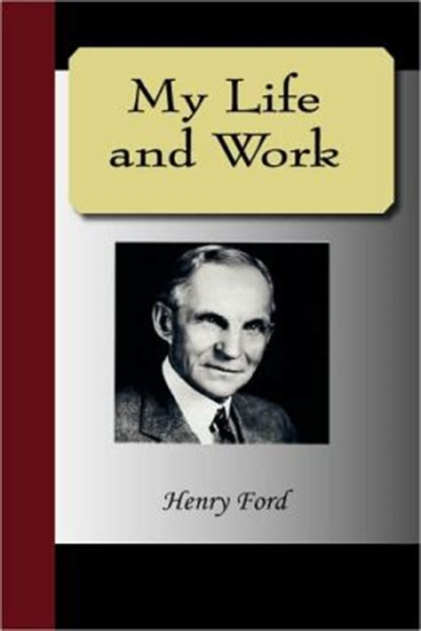 biography book of henry ford my life and work an autobiography of henry ford by henry