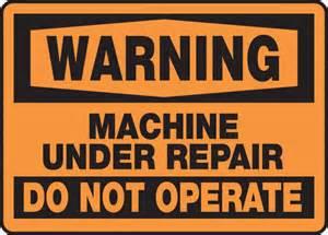 Machine under repair do not operate osha warning safety sign meqm307