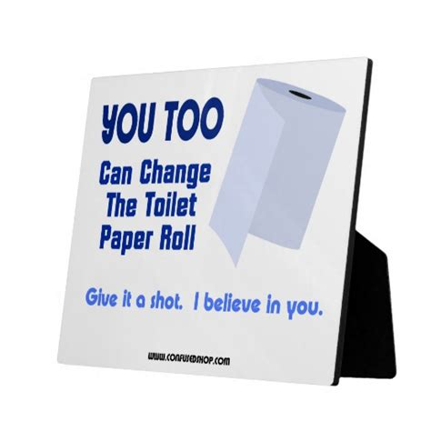 Can Toilet Paper Make You Bleed - you can change the toilet paper roll plaque zazzle