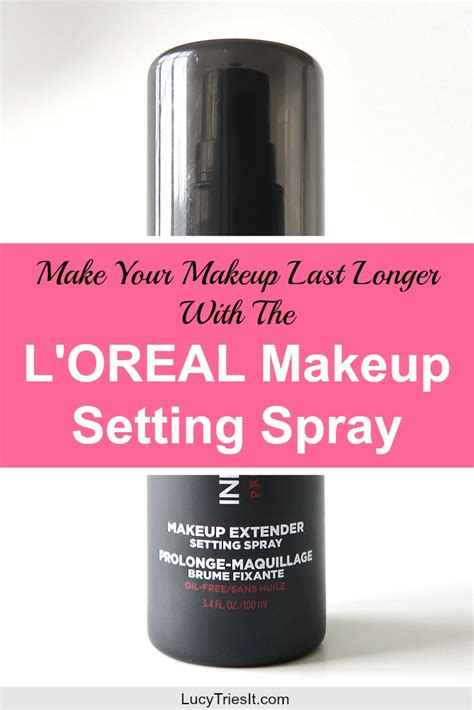 Loreal Setting Spray how to make your makeup last with the l oreal makeup