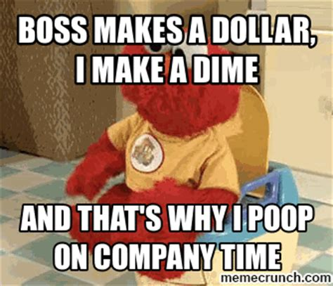 Poop Meme - that s why i poop on company time
