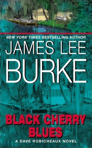 robicheaux a novel books black cherry blues dave robicheaux 3 by
