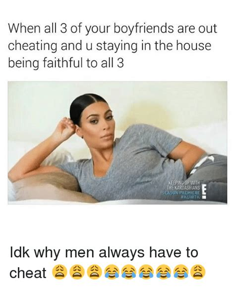 Cheating Boyfriend Meme - 23 memes that perfectly sum up what it s like to be cheated on
