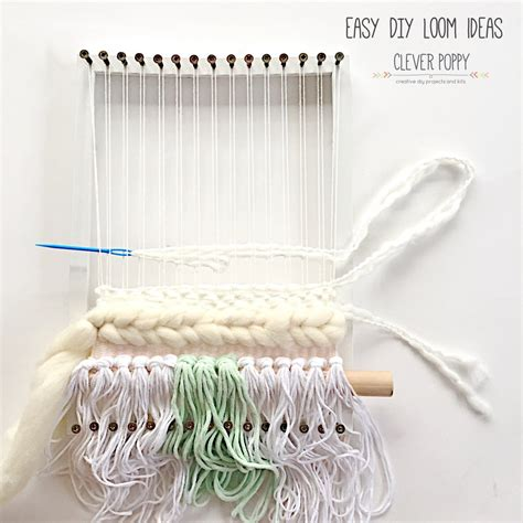 easy and clever diy projects easy diy loom ideas clever poppy