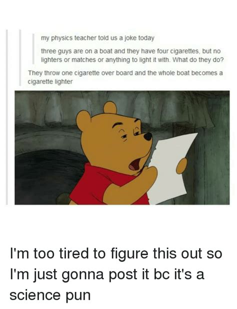 cigarette and boat joke my physics teacher told us a joke today three guys are on