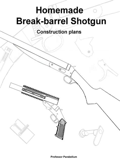 12 gun plans homemade break barrel shotgun plans professor parabellum