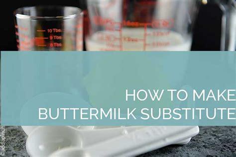 buttermilk substitute buttermilk substitute recipe add a pinch