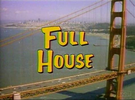 when was full house made 10 plot suggestions that would make full house more san franciscan broke ass stuart s website