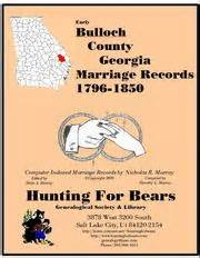 Bulloch County Records Early Bulloch County Marriage Records 1796 1850 Open Library