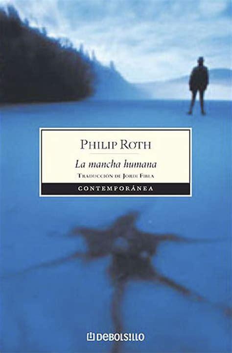 libro la mancha humana philip roth premio pr 237 ncipe de asturias de las letras 2012 revista semana