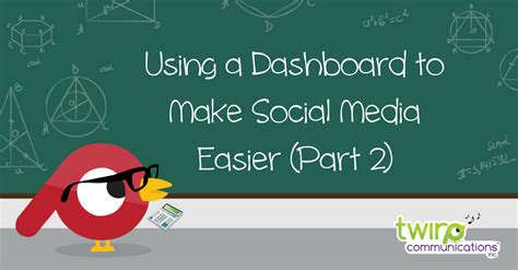 using a dashboard to make social media easier part 2