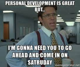 Personal Meme Generator - personal development is great but i m gonna need you to