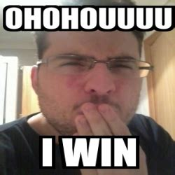 I Will Win Meme - meme personalizado ohohouuuu i win 6055412