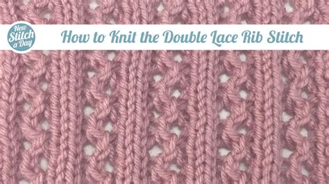 how to rib knit the lace rib stitch knitting stitch 102