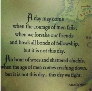 day by day come what may day by day aragorn quotes quotesgram