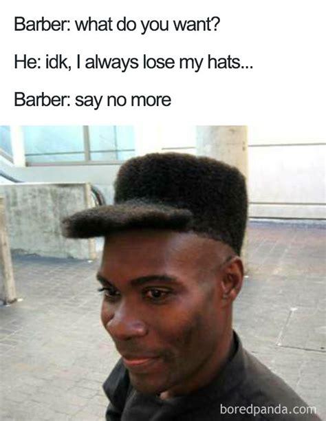 Say No More Meme - say no more barber meme 34 truly terrible haircuts