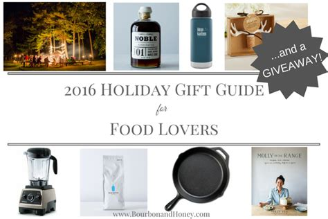 home food and design weekend 2016 2016 holiday gift guide and a giveaway bourbon and honey