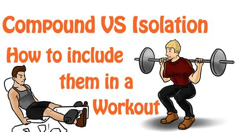6 compound exercise vs isolation exercise advantages and disadvantages kaa yaa