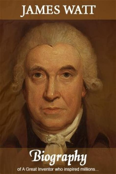 biography of james watt summary download james watt biography for android appszoom