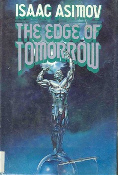 edge of books the edge of tomorrow by isaac asimov reviews discussion